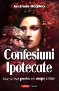 Mai multe detalii despre Confesiuni ipotecate sau roman pentu un singur cititor ...