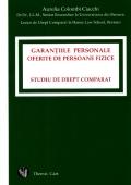 Mai multe detalii despre Garantiile personale oferite de persoane fizice. Studiu de drept comparat ...