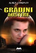 Mai multe detalii despre Gradini austere: Poeme ...