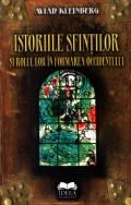 Mai multe detalii despre Istoriile sfintilor. Rolul lor in formarea occidentului ...