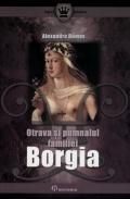 Mai multe detalii despre Otrava si pumnalul familei Borgia ...