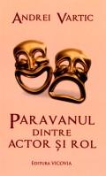 Mai multe detalii despre Paravanul dintre actor si rol: scrisori catre un student in arta teatrului ...