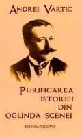 Mai multe detalii despre Purificarea Istoriei din oglinda scenei: o mizanscena de la 2002 in opera lui Ion Luca Caragiale ...