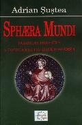 Mai multe detalii despre Sphæra Mundi: Paradigma filosofica a cosmologiei poporane romanesti ...
