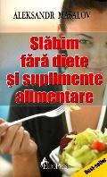 Mai multe detalii despre Slabim fara diete si suplimente alimentare ...