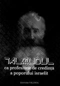Mai multe detalii despre Talmudul ca profesiune de credinta a poporului israelit ...