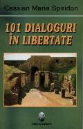 Mai multe detalii despre 101 dialoguri in libertate ...