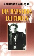 Mai multe detalii despre Din mansarda lui Cioran ...