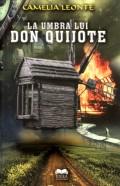 Mai multe detalii despre La umbra lui Don Quijote: proza ...