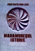 Mai multe detalii despre Maramuresul istoric: despre lupta pentru pastrarea demnitatii si legii stramosesti ...