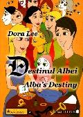 Mai multe detalii despre Destinul Albei - Alba's Destiny ...
