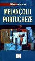 Mai multe detalii despre Melancolii portugheze ...