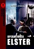 Mai multe detalii despre Operatiunea Elster ...