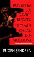 Mai multe detalii despre Povestea lui Gavril Buzatu, ultimul calau din Moldova: intamplari si fapte nemaipomenite ...