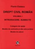 Mai multe detalii despre Drept civil roman. vol. I. Introducere. Subiecte. Culegere de spete. Modele de contracte si alte acte juridice. Modele de actiuni ...