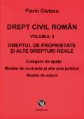 Mai multe detalii despre Drept civil roman. vol. II. Dreptul de proprietate si alte drepturi reale. Culegere de spete. Modele de contracte si alte acte juridice. Modele de actiuni ...