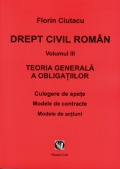 Mai multe detalii despre Drept civil roman. vol. III. Teoria generala a obligatiilor. Culegere de spete. Modele de contracte. Modele de actiuni ...