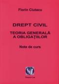 Mai multe detalii despre Drept civil. Teoria generala a obligatiilor. Note de curs ...