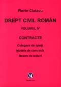 Mai multe detalii despre Drept civil roman. vol. IV. Contracte. Culegere de spete. Modele de contracte. Modele de actiuni ...