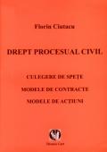 Mai multe detalii despre Drept procesual civil. Culegere de spete. Modele de contracte. Modele de actiuni ...