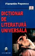 Mai multe detalii despre Dictionar de literatura universala: Autori. Opere. Personaje ...