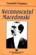 Mai multe detalii despre Necunoscutul Macedonski ...