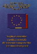 Mai multe detalii despre Acquis-ul comunitar si politica sectoriala din domeniul transporturilor in Uniunea Europeana ...