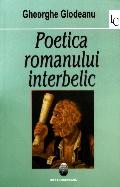 Mai multe detalii despre Poetica romanului interbelic: o tipologie posibila ...