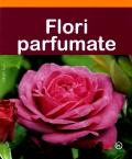 Mai multe detalii despre Flori parfumate ...