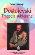Mai multe detalii despre Dostoievski. Tragedia subteranei. ...