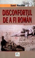 Mai multe detalii despre Disconfortul de a fi roman ...
