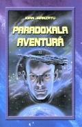 Mai multe detalii despre Paradoxala aventura ...