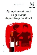 Mai multe detalii despre Ajutati-i pe cei dragi sa-si invinga dependenta de alcool ...