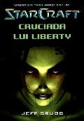 Mai multe detalii despre StarCraft - Cruciada lui Liberty ...