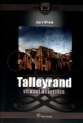 Mai multe detalii despre Talleyrand - sfinxul neinteles ...