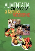 Mai multe detalii despre Alimentatia sanatoasa a familiei moderne ...