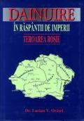 Mai multe detalii despre Dainuire in raspantii de imperii. Teroarea rosie ...