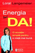 Mai multe detalii despre Energia lui DA! O ecuatie simpla pentru o viata mai buna ...