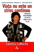 Mai multe detalii despre Viata nu este un stres continuu: foloseste intelepciunea de ieri in lumea nebuna de azi ...