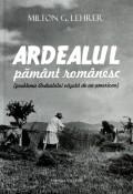 Mai multe detalii despre Ardealul pamant romanesc (problema Ardealului vazuta de un american) ...