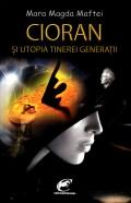 Mai multe detalii despre Cioran si utopia tinerei generatii - editia a II-a ...