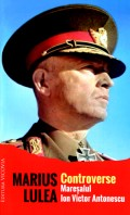 Mai multe detalii despre Controverse - Maresalul Ion Victor Antonescu ...