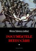 Mai multe detalii despre Documentele reeducarii - Vol. 1 ...