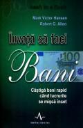 Mai multe detalii despre Invata sa faci bani: castiga bani rapid cand lucrurile se misca incet ...