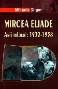 Mai multe detalii despre Mircea Eliade. Anii tulburi: 1932-1938 ...