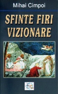 Mai multe detalii despre Sfinte firi vizionare: mari scriitori romani: medalioane literare ...