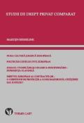 Mai multe detalii despre Studii de drept privat comparat: Noua cultura juridica europeana. Politicile codului civil european. Idealul codificarii si dinamica europenizarii - experienta olandeza. Dreptul european al contractelor. ...