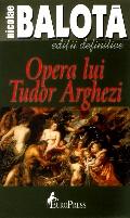 Mai multe detalii despre Opera lui Tudor Arghezi ...