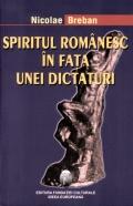 Mai multe detalii despre Spiritul romanesc in fata unei dictaturi ...