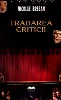 Mai multe detalii despre Tradarea criticii: sau o incercare de a-mi intelege timpul, cultura din care provin si spiritul ei, in actualitate - ed. a II-a ...